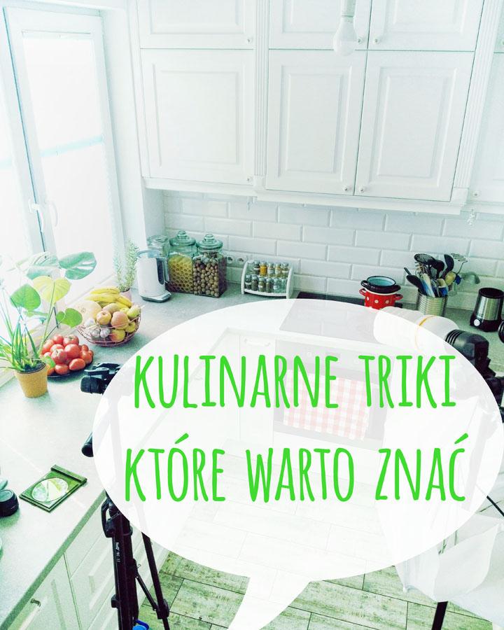 Porady kulinarne <br> - kulinarne triki które warto znać