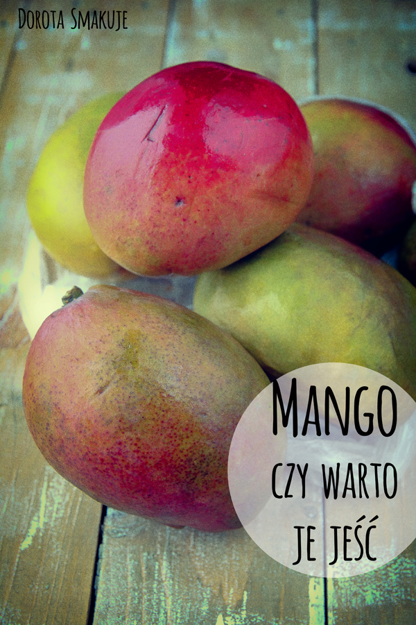 Mango – czy warto je jeść